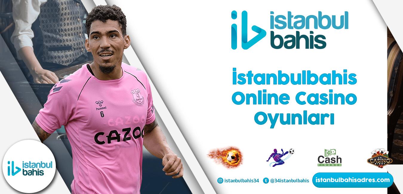 İstanbulbahis Online Casino Oyunları Bilgileri