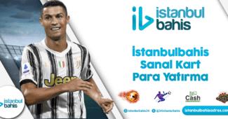 İstanbulbahis Sanal Kart Para Yatırma Bilgileri