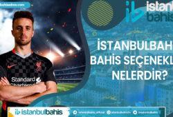 İstanbulbahis Bahis Seçenekleri Nelerdir Bilgileri