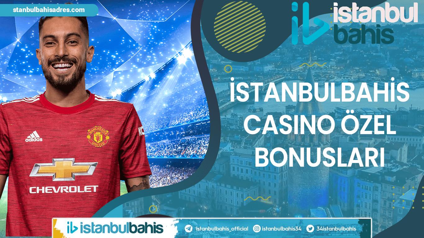 İstanbulbahis Casino Özel Bonusları Bilgileri