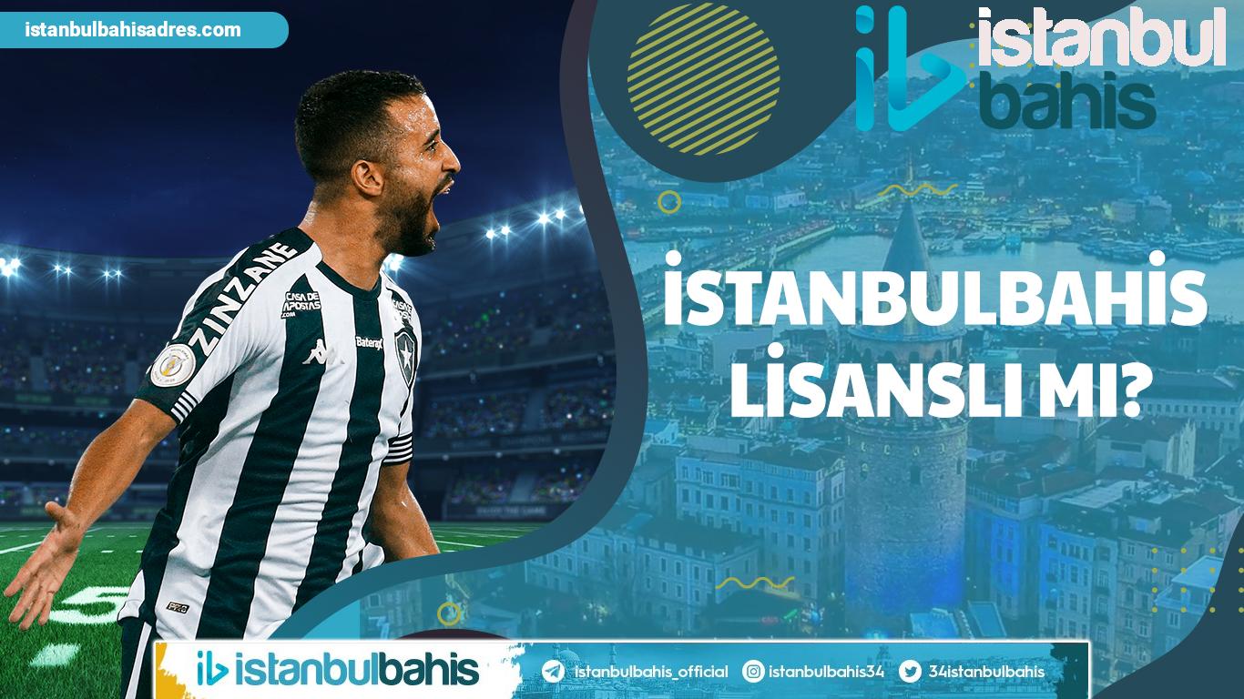 İstanbulbahis Lisanslı mı