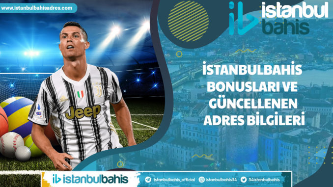 İstanbulbahis Bonusları ve Güncellenen Adres Bilgileri