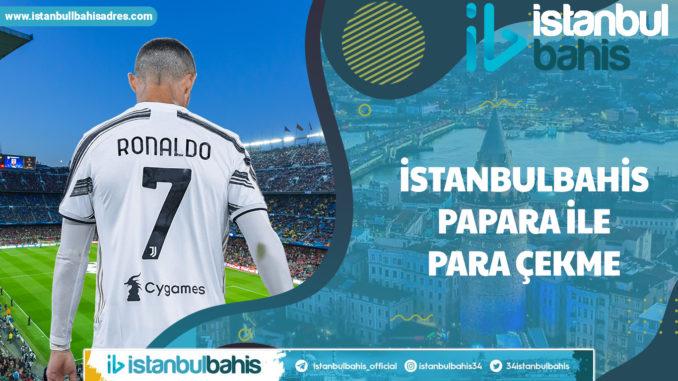 İstanbulbahis Papara ile Para Çekme