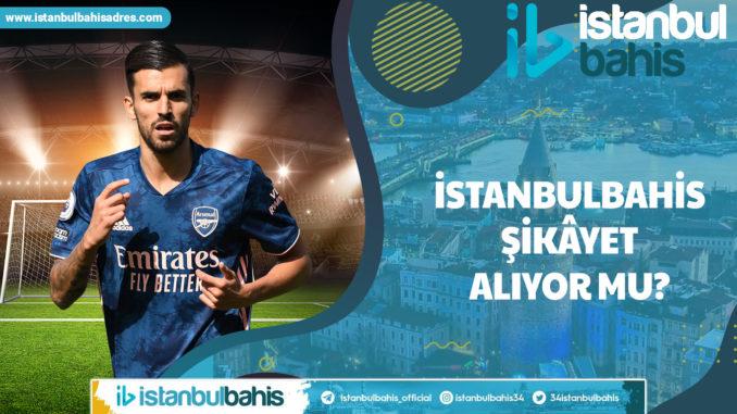 İstanbulbahis Şikâyet Alıyor Mu