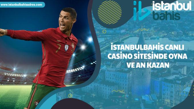 İstanbulbahis Canli Casino Sitesinde Oyna ve An Kazan
