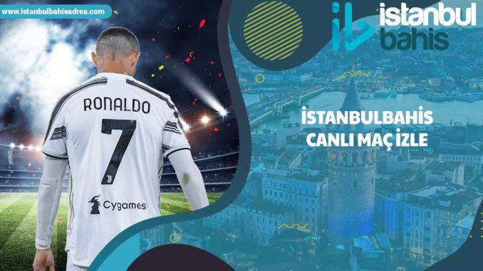 İstanbulbahis Canlı Maç İzle