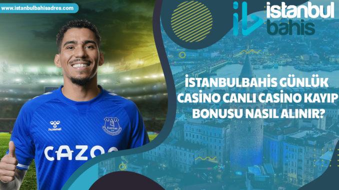 İstanbulbahis Günlük Casino Canlı Casino Kayıp Bonusu Nasıl Alınır