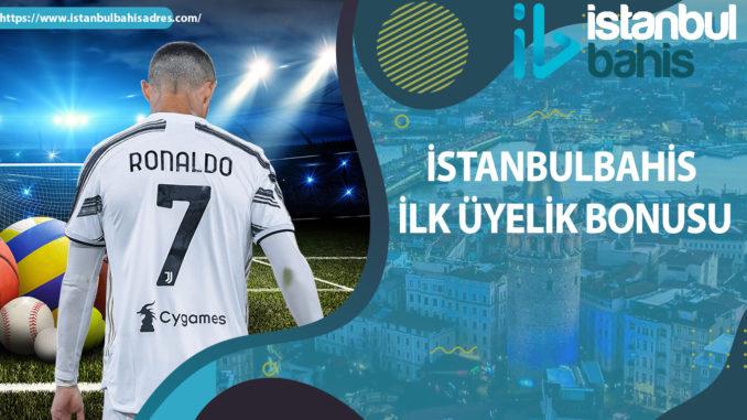 İstanbulbahis İlk üyelik bonusu
